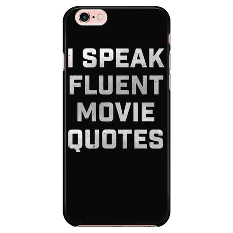 I Speak Fluent Movie Quotes - Phone Case