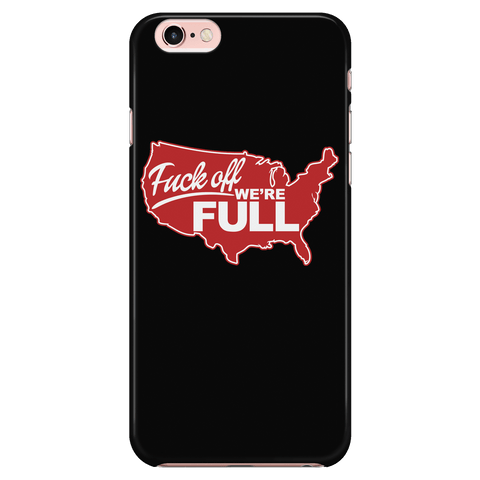 F off, we're full! - Phone Case