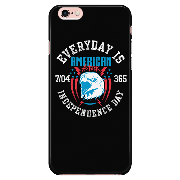 Every Day Is Independence Day - Phone Case