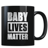 Baby Lives Matter - Coffee Mug