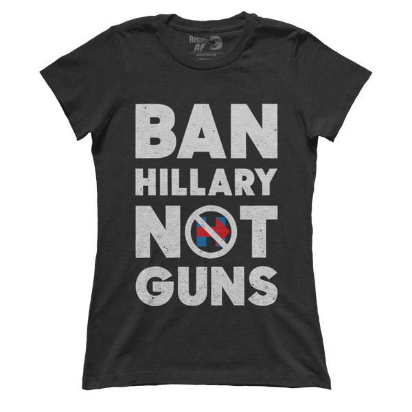 Ban Hillary Not Guns (Ladies)