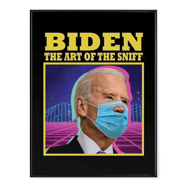 Biden Art of the Sniff - Poster