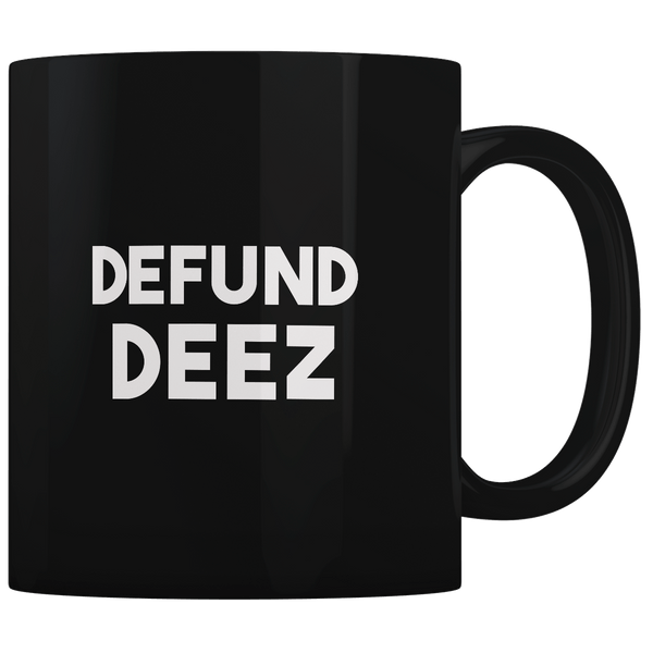 Defund Deez - Coffee Mug