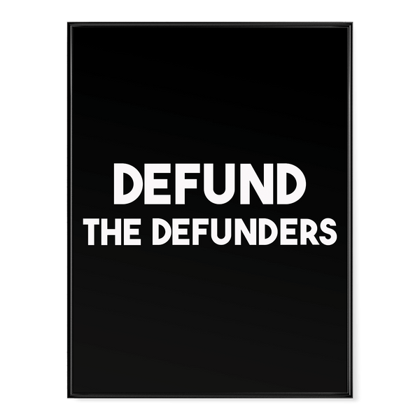 Defund The Defunders - Poster