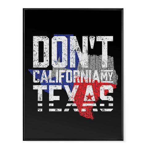 Don't California My Texas - Poster