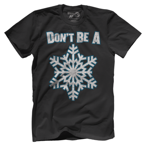 AK: Don't be a Snowflake