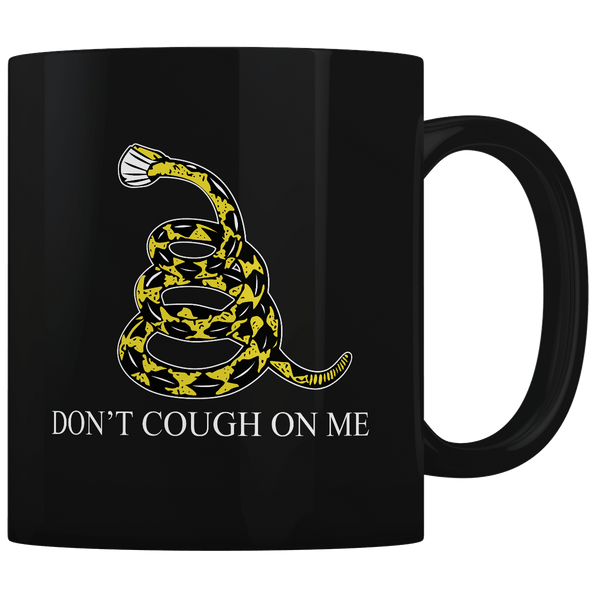 Don't Cough On Me - Coffee Mug