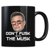 Don't Fusk with the Musk - Coffee Mug