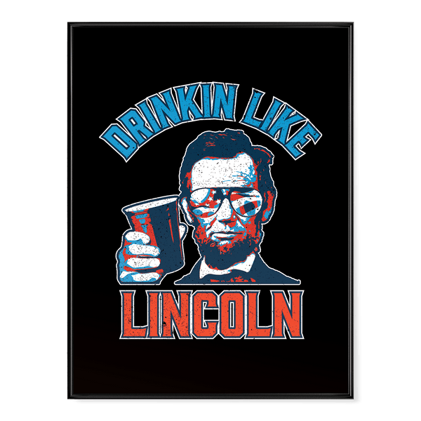 Drinkin' Like Lincoln - Poster