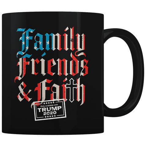 Family Friends and Faith - Coffee Mug