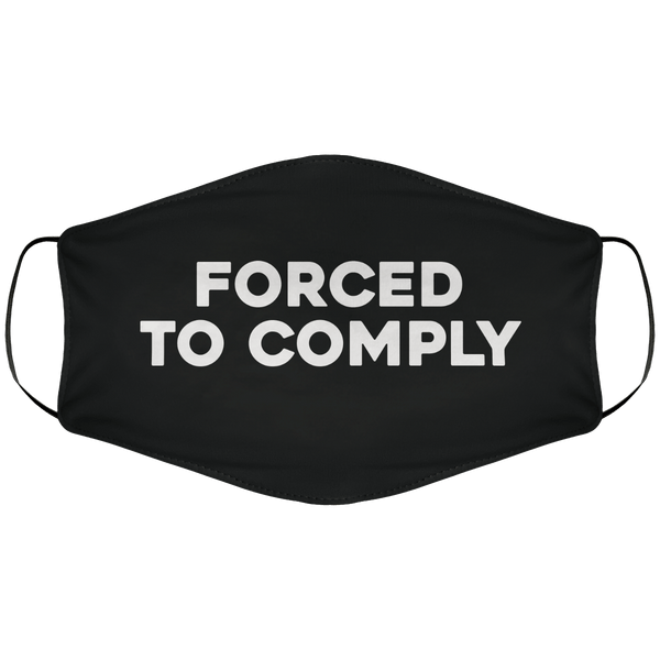 Forced to Comply Face Cover
