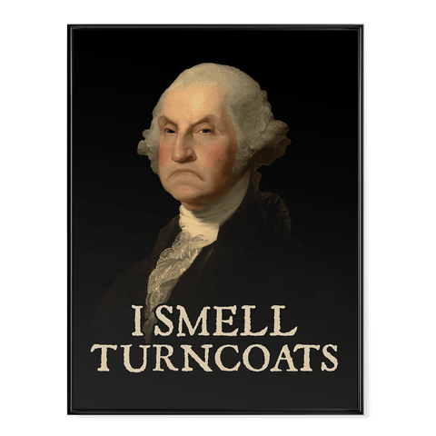 I Smell Turncoats - Poster
