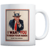I Want You To Wash Your Hands - Coffee Mug