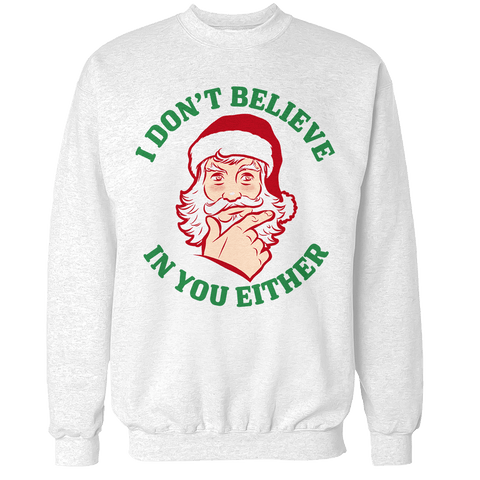 I Don't Believe in you Either V2 Unisex Sweatshirt