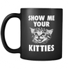 Show Me Your Kitties! - Coffee Mug