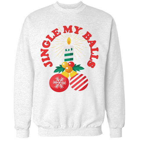 Jingle My Balls Unisex Sweatshirt