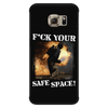 F*ck Your Safe Space -Phone Case