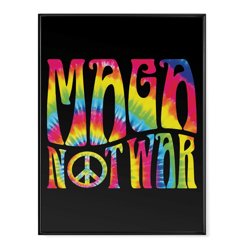 MAGA Not War - Poster