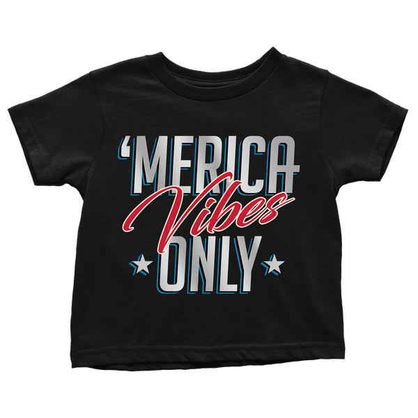 Merica Vibes Only - Toddlers