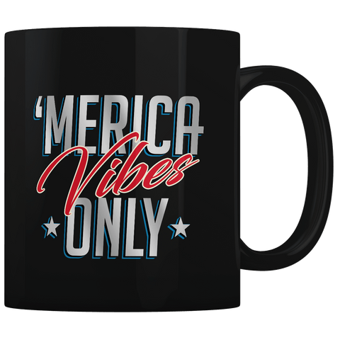 Merica Vibes Only - Coffee Mug