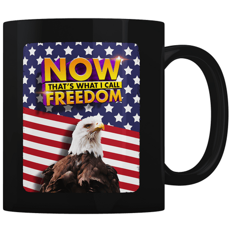 Now Thats What I Call Freedom - Coffee Mug