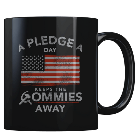 A Pledge a Day Keeps the Commies Away - Coffee Mug