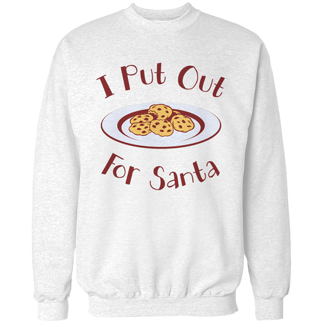 Put Out For Santa Unisex Sweatshirt