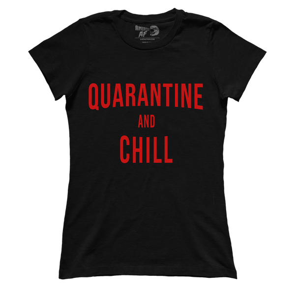 Quarantine and Chill (Ladies)