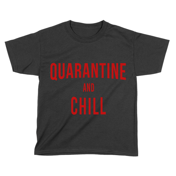 Quarantine and Chill - Kids