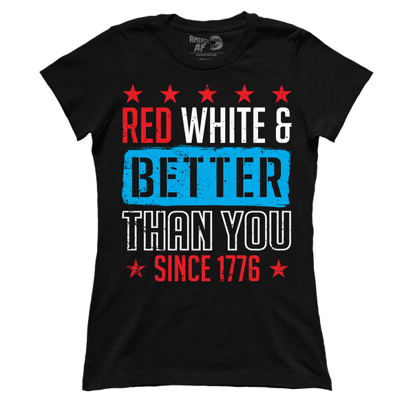 Red, White, and Better Than You Since 1776 (Ladies)