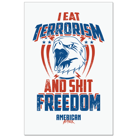 Poster - I Eat Terrorism and Sh Freedom!