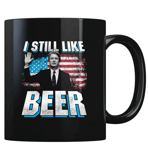Still Like Beer - Coffee Mug