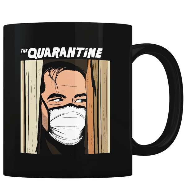 The Quarantine Shining - Coffee Mug