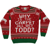 Why is the Carpet All Wet Todd Ugly Christmas Sweater