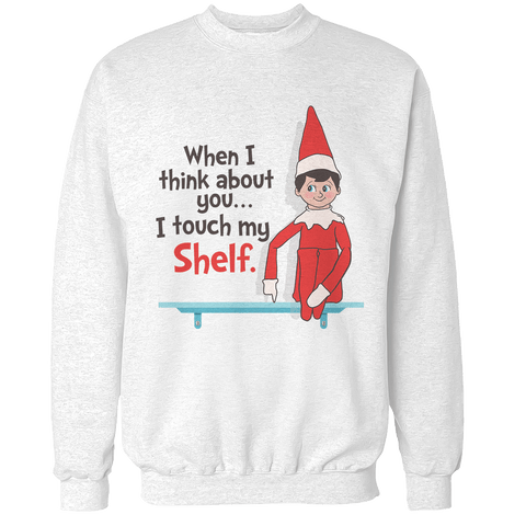I Touch My Shelf Unisex Sweatshirt