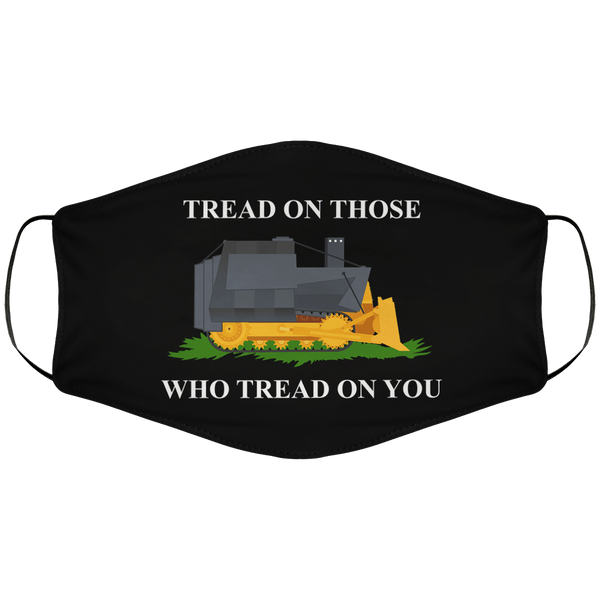 Tread on Those Who Tread On You Face Cover