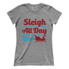 Sleigh All Day (Ladies)