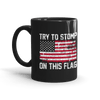 Try to Stomp on this Flag! - Coffee Mug