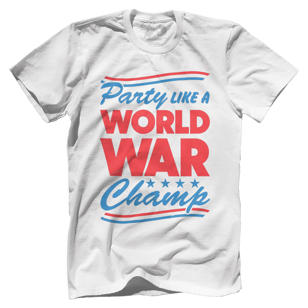 Party Like A World War Champ