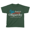 I'm Ready for the Oligarchy - Kids