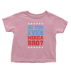 Do you even MERICA bro!? - Toddlers