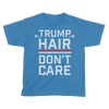 Trump Hair Don't Care - Kids