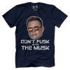 Dont Fusk with the Musk