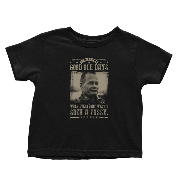 Good Ole Days - Chesty Puller - Toddlers