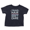 Trump Hair Don't Care - Toddlers