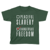 Dangerous Freedom over Peaceful Slavery - Kids