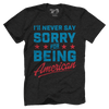 Never Say Sorry American