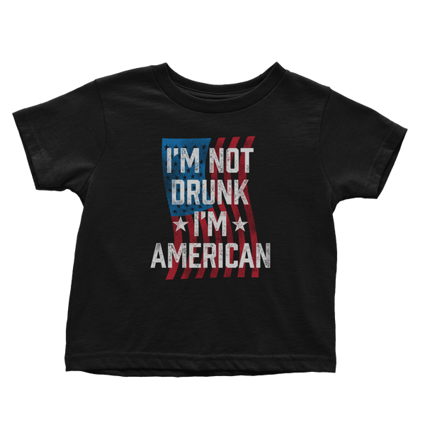 I'm Not Drunk I'm American - Toddlers