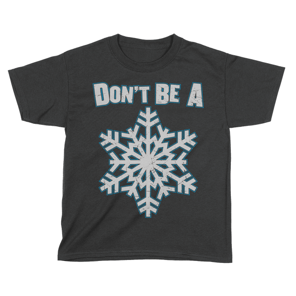 Don't be a Snowflake - Kids