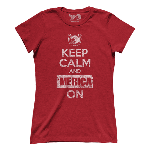 Keep Calm and Merica On! (Ladies)